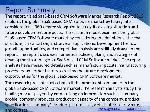 Report Summary The report, titled SaaS-based CRM Software Market Research Report 2015, explores the global SaaS-based CRM ...
