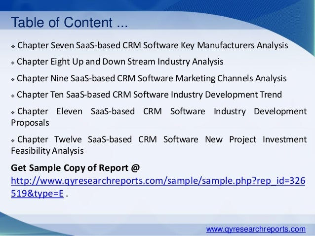 Table of Content ...  Chapter Seven SaaS-based CRM Software Key Manufacturers Analysis  Chapter Eight Up and Down Stream...