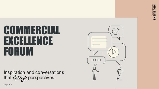 Inspiration and conversations that perspectives COMMERCIAL EXCELLENCE FORUM 5. April 2019