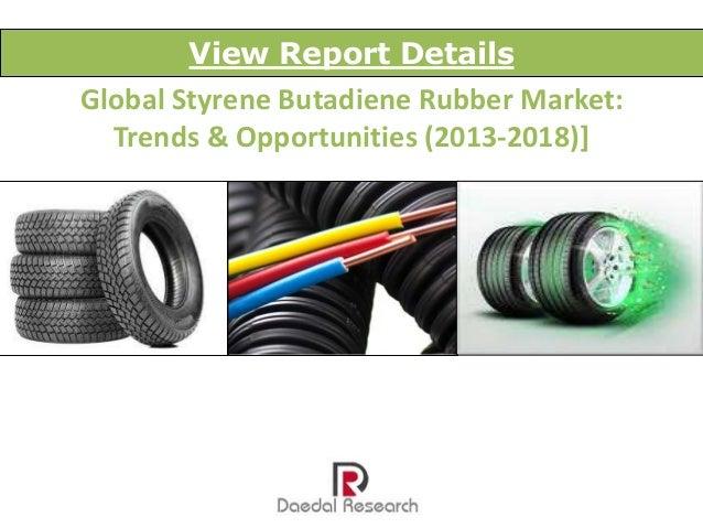 Global Styrene Butadiene Rubber Market: Trends & Opportunities (2013-2018)] View Report Details