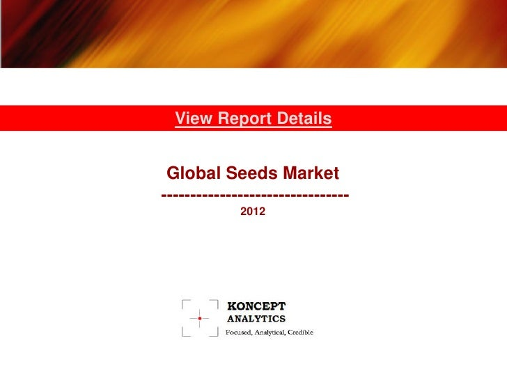 View Report Details Global Seeds Market--------------------------------             2012