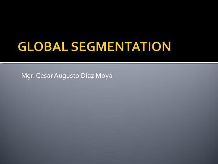 <ul><li>Mgr. Cesar Augusto Díaz Moya </li></ul>