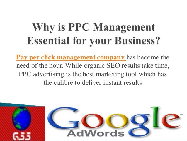 Pay per click management company has become the  need of the hour. While organic SEO results take time,  PPC advertising i...