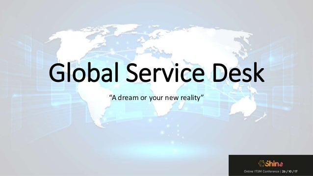 Superb Global Service Desk U201cA Dream Or Your New Realityu201d ... Awesome Design