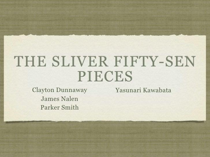 THE SLIVER FIFTY-SEN        PIECES  Clayton Dunnaway   Yasunari Kawabata     James Nalen     Parker Smith