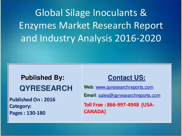 Global Silage Inoculants & Enzymes Market Research Report and Industry Analysis 2016-2020 Published By: QYRESEARCH Publish...