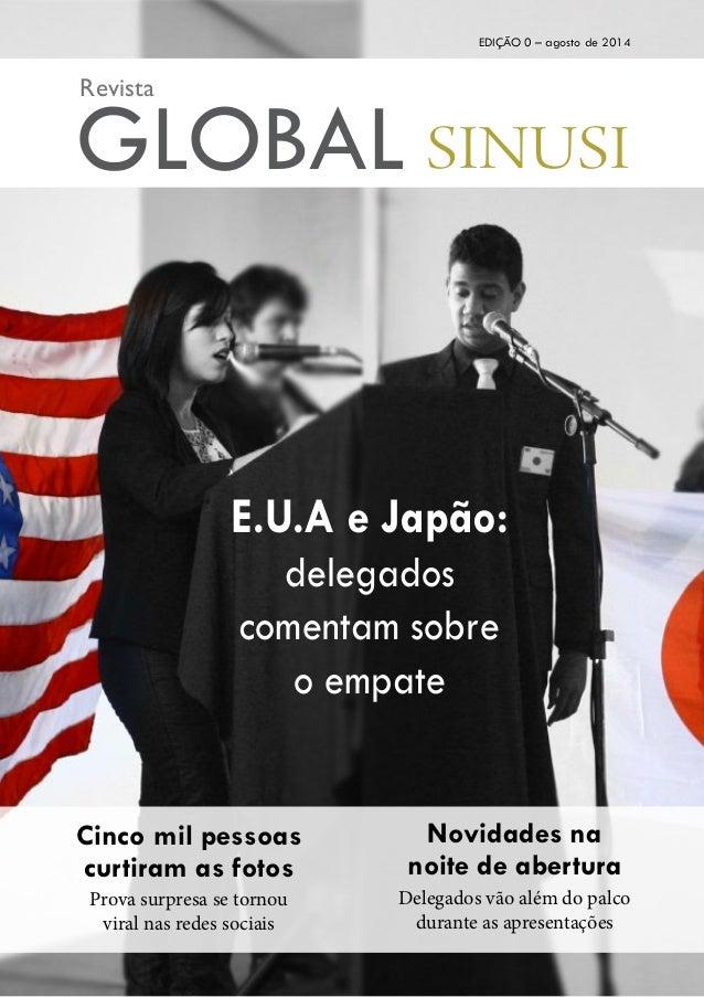 1 EDIÇÃO 0 – agosto de 2014 GLOBAL Revista Cinco mil pessoas curtiram as fotos Prova surpresa se tornou viral nas redes so...