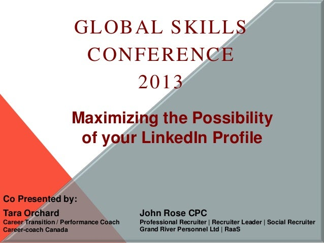 GLOBAL SKILLS                       CONFERENCE                          2013                     Maximizing the Possibilit...