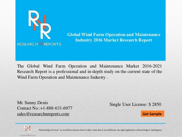 Global Wind Farm Operation and Maintenance Industry 2016 Market Research Report Mr. Sunny Denis Contact No.:+1-888-631-697...