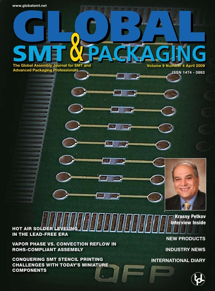 www.globalsmt.net     The Global Assembly Journal for SMT and   Volume 9 Number 4 April 2009 Advanced Packaging Profession...