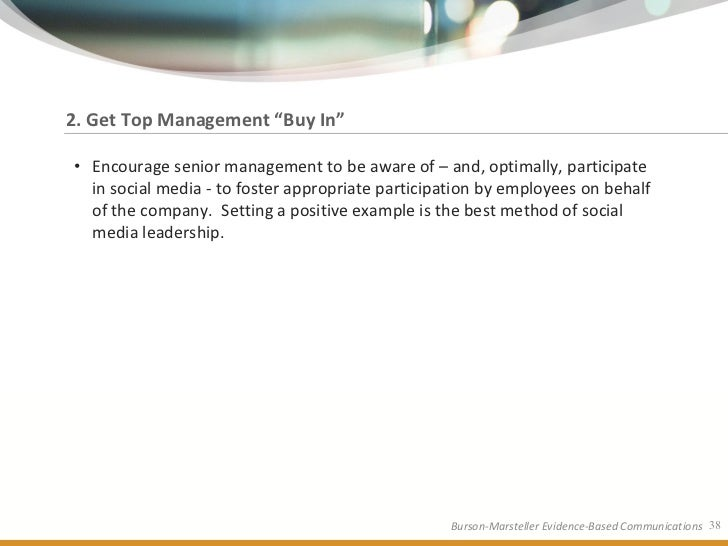 """2. Get Top Management """"Buy In""""  • Encourage senior management to be aware of – and, optimally, participate   in social med..."""