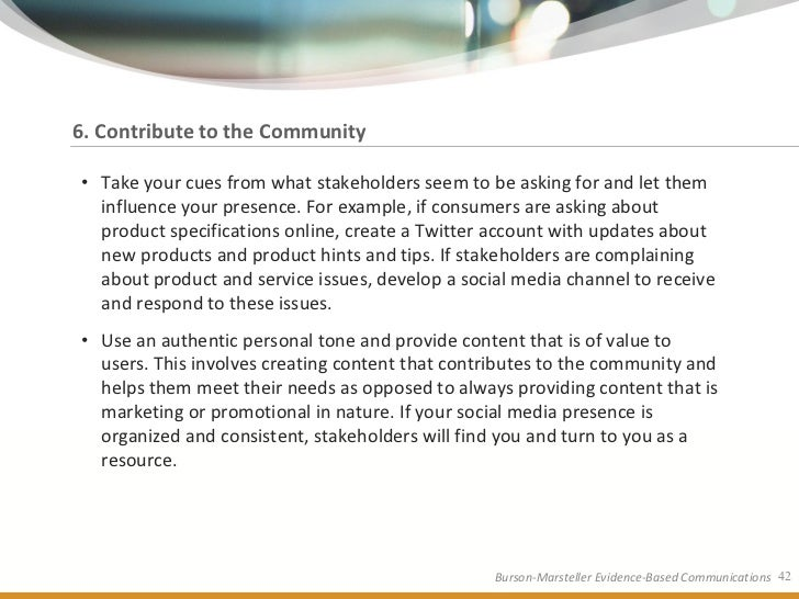 6. Contribute to the Community  • Take your cues from what stakeholders seem to be asking for and let them   influence you...