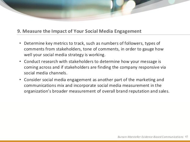 9. Measure the Impact of Your Social Media Engagement  • Determine key metrics to track, such as numbers of followers, typ...