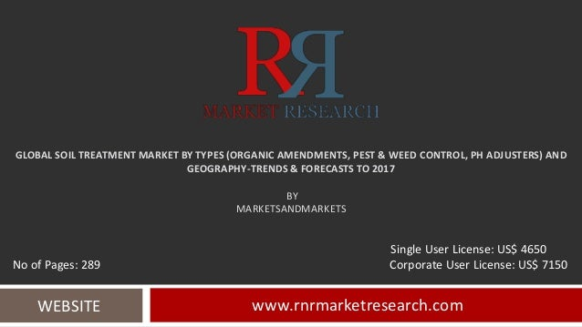 GLOBAL SOIL TREATMENT MARKET BY TYPES (ORGANIC AMENDMENTS, PEST & WEED CONTROL, PH ADJUSTERS) AND GEOGRAPHY-TRENDS & FOREC...