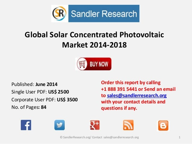 Global Solar Concentrated Photovoltaic Market 2014-2018 Order this report by calling +1 888 391 5441 or Send an email to s...