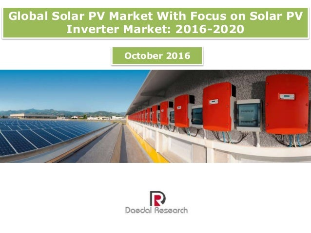 global solar pv inverter market Dublin--(business wire)--may 4, 2018--the global solar pv inverters market - analysis of growth, trends and forecasts (2018 .