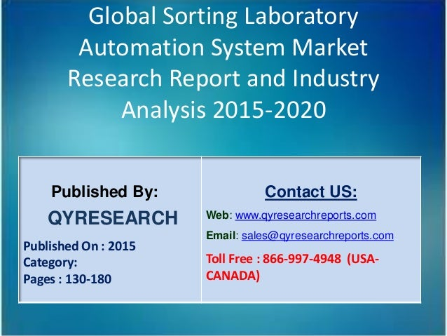 Global Sorting Laboratory Automation System Market Research Report and Industry Analysis 2015-2020 Published By: QYRESEARC...