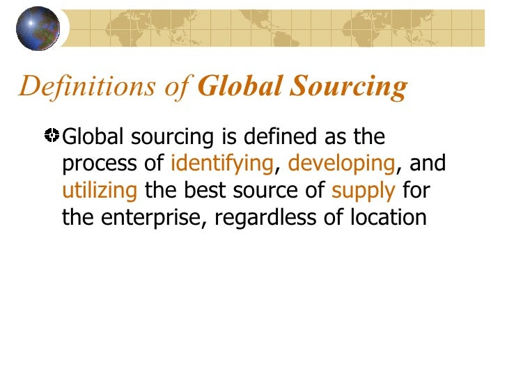 Global sourcing 3 definitions of global malvernweather Choice Image
