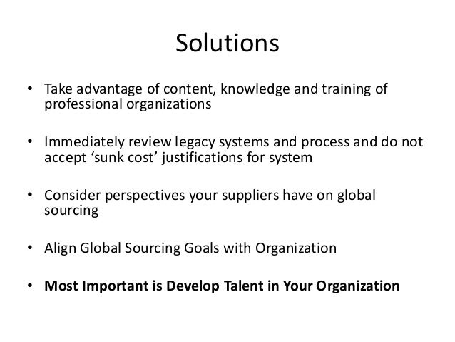 global sourcing benefits and challenges for Global sourcing- benefits and challenges for h&m abstract in today's competitive marketplace and ever-changing environment, what distinguishes an organization that.