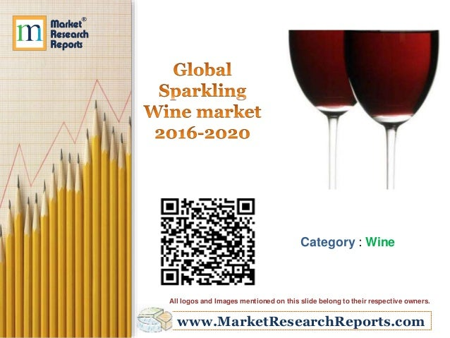 www.MarketResearchReports.com Category : Wine All logos and Images mentioned on this slide belong to their respective owne...