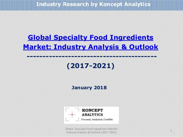 Global Specialty Food Ingredients Market: Industry Analysis & Outlook ----------------------------------------- (2017-2021...