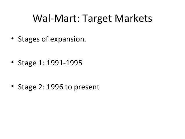 wal mar global expansion strategy Wal-mart's strategy for growing sales is to focus on comparable sales growth and e-commerce rather than building new stores they are highlighting their operating discipline through a reduction .