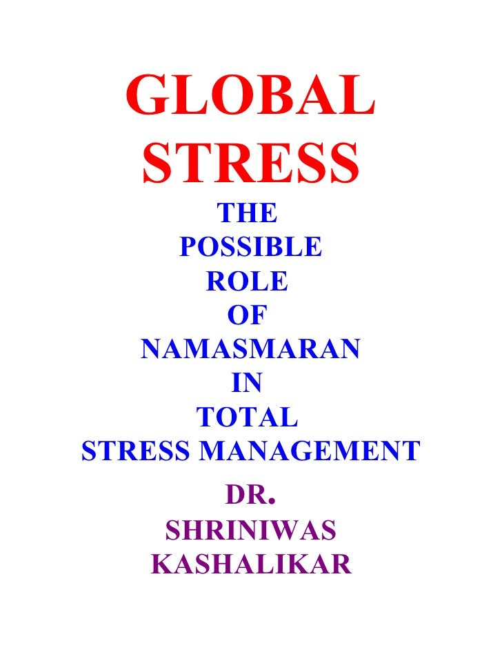 GLOBAL   STRESS         THE       POSSIBLE        ROLE          OF    NAMASMARAN          IN        TOTAL STRESS MANAGEMEN...
