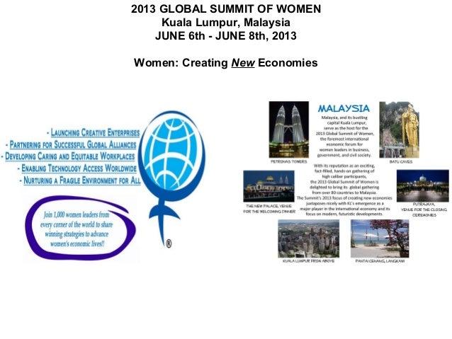 2013 GLOBAL SUMMIT OF WOMEN     Kuala Lumpur, Malaysia    JUNE 6th - JUNE 8th, 2013Women: Creating New Economies