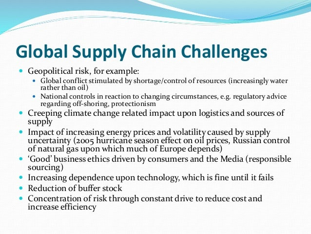 challenges in a global supply chain Running head: supply chain profitability the challenges of supply chain profitability graduate school of management procurement and contract ddba 8510 seminar in global supply chain management dr moutaz abou-robieh walden university june 30, 2013 abstract this paper was.
