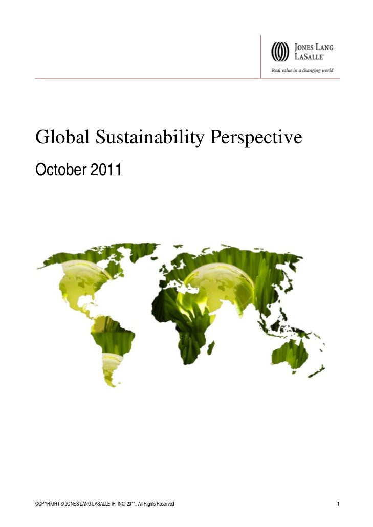Global Sustainability PerspectiveOctober 2011COPYRIGHT © JONES LANG LASALLE IP, INC. 2011. All Rights Reserved   1