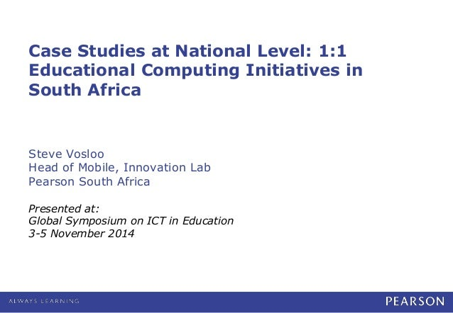 2 Case Studies at National Level: 1:1 Educational Computing Initiatives in South Africa Slide 2