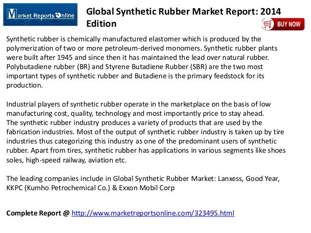 Complete Report @ http://www.marketreportsonline.com/323495.html Global Synthetic Rubber Market Report: 2014 Edition Synth...