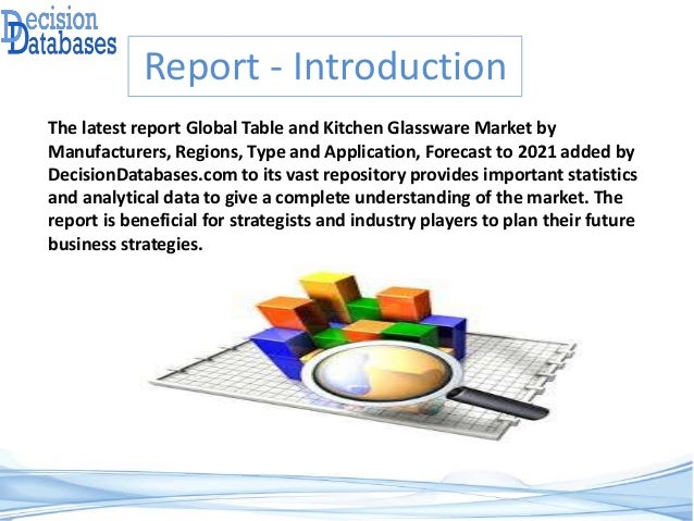 Global Table and Kitchen Glassware Market by Manufacturers, Regions, Type and Application, Forecast to 2021 Slide 2
