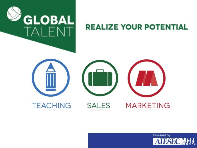 Session Agenda • Introduction to AIESEC • Global Talent – Teaching – Sales – Marketing • Requirements/ details • Program f...