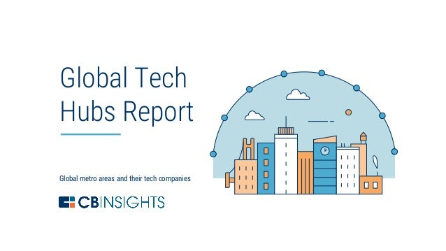 1 Global metro areas and their tech companies Global Tech Hubs Report