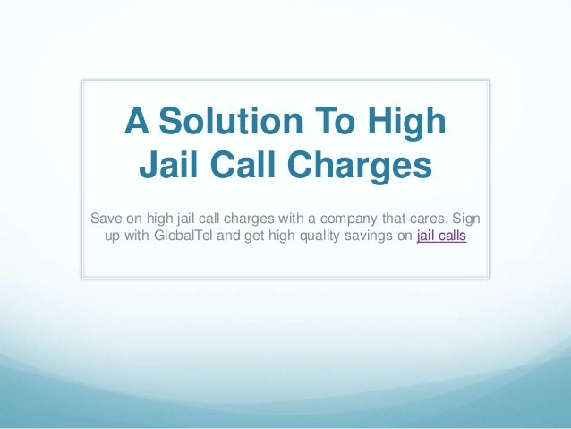 A Solution To High Jail Call Charges