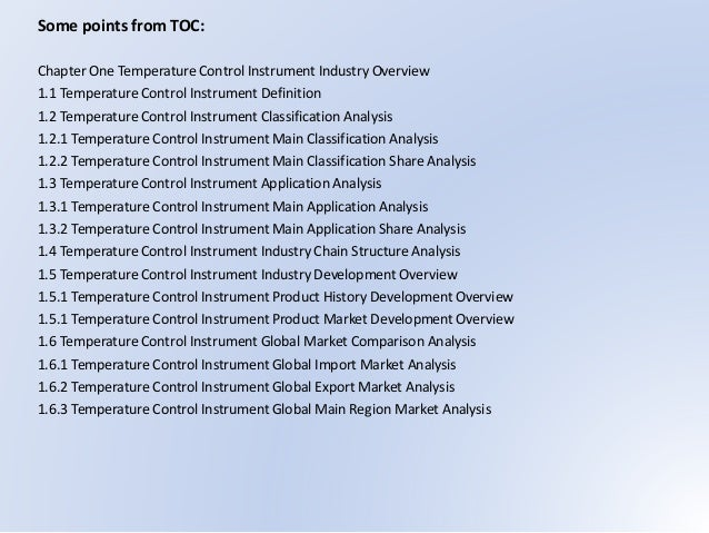 Some points from TOC: Chapter One Temperature Control Instrument Industry Overview 1.1 Temperature Control Instrument Defi...