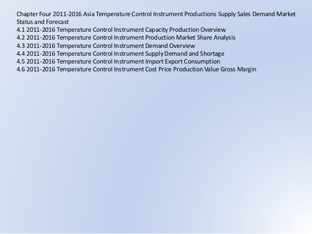 Chapter Four 2011-2016 Asia Temperature Control Instrument Productions Supply Sales Demand Market Status and Forecast 4.1 ...