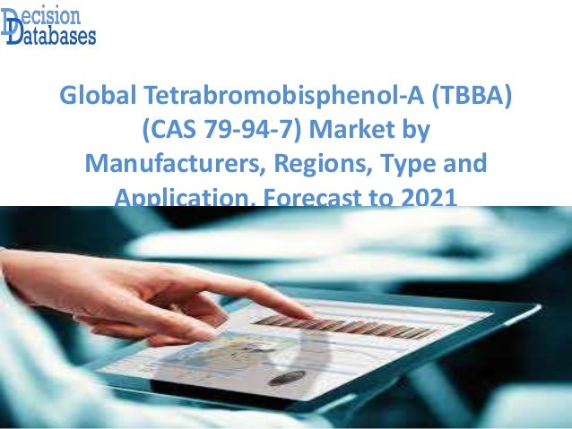 Global Tetrabromobisphenol-A (TBBA) (CAS 79-94-7) Market by Manufacturers, Regions, Type and Application, Forecast to 2021