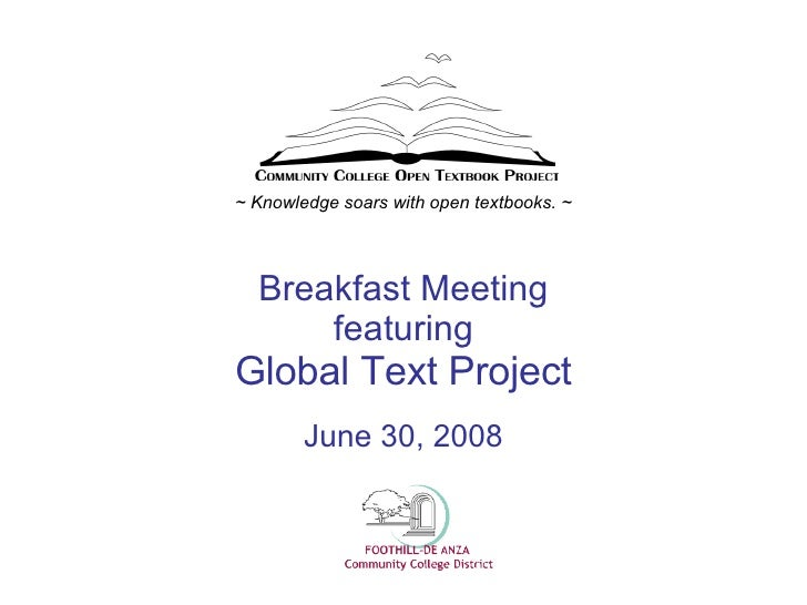 Breakfast Meeting featuring Global Text Project June 30, 2008 ~ Knowledge soars with open textbooks. ~