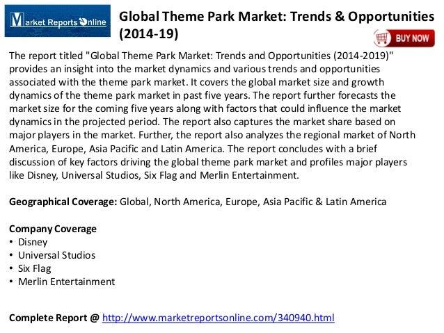 Complete Report @ http://www.marketreportsonline.com/340940.html Global Theme Park Market: Trends & Opportunities (2014-19...