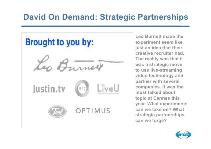 David On Demand: Strategic Partnerships                            Leo Burnett made the                           experime...