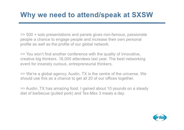 Why we need to attend/speak at SXSW  >> 500 + solo presentations and panels gives non-famous, passionate people a chance t...