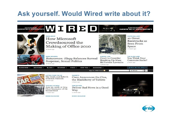 Ask yourself. Would Wired write about it?