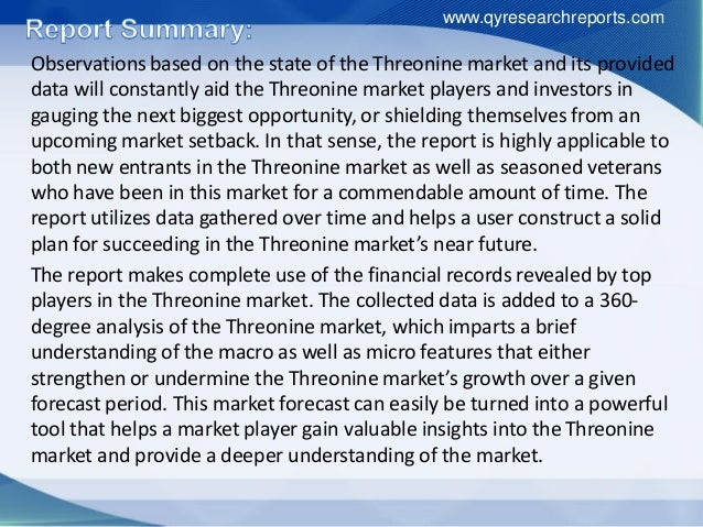 Observations based on the state of the Threonine market and its provided data will constantly aid the Threonine market pla...