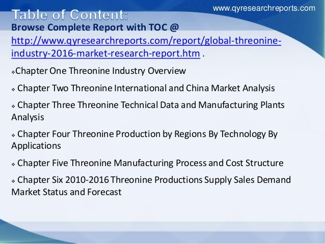 Browse Complete Report with TOC @ http://www.qyresearchreports.com/report/global-threonine- industry-2016-market-research-...