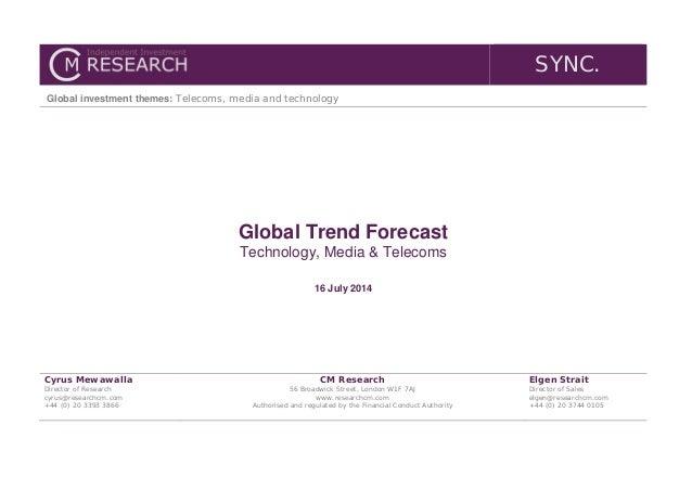 SYNC. Global investment themes: Telecoms, media and technology Global Trend Forecast Technology, Media & Telecoms 16 July ...