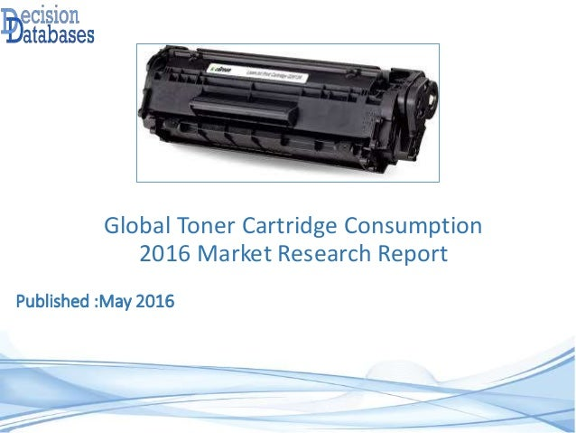 Published :May 2016 Global Toner Cartridge Consumption 2016 Market Research Report