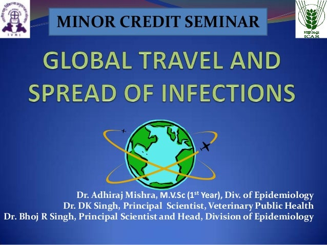 MINOR CREDIT SEMINAR  Dr. Adhiraj Mishra, M.V.Sc (1st Year), Div. of Epidemiology Dr. DK Singh, Principal Scientist, Veter...