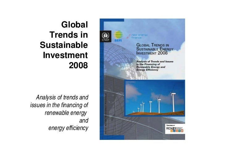 Global       Trends in     Sustainable     Investment            2008      Analysis of trends and issues in the financing ...
